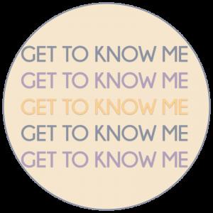 GET TO KNOW ME V2